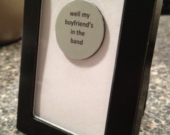 Quote | Magnet | Frame - Lana Del Rey - Well My Boyfriend's in a Band - Brooklyn Baby