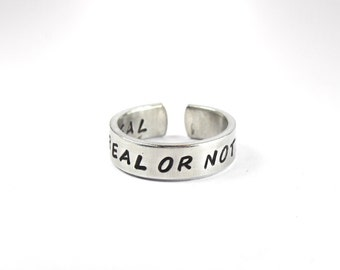 Real Or Not, Real Ring, Hunger Games inspired Ring, Hand Stamped Aluminum Inspirational Jewelry 10-1