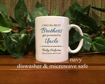 Only the Best Brothers get promoted to Uncle, New Uncle Gift, Uncle coffee mug, uncle, baby reveal, birth announcement