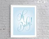 Light Blue Oh Baby Nursery Printable Art for baby boy decor, baby shower 8x10 custom