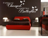 If nothing Changed we would never have Butterflies Quote Wall Decal