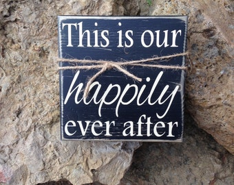 This is our happily ever after- wood block