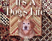 It's a Dog's Life quilting patterns by Carrie Nelsen