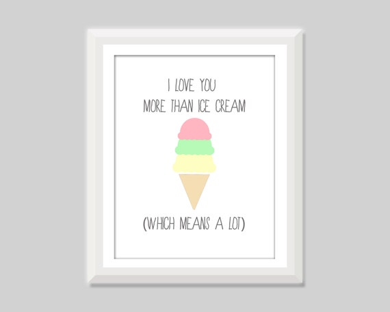 I Love You More Than Ice Cream Nursery Art For The Home
