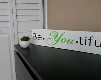 PERSONALIZED  Wood Sign, Home Decor , Gift, Quote, Saying, be you tiful, be you tiful sign, beyoutiful, beyoutiful sign