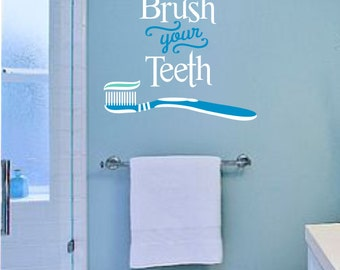 Brush Your Teeth Vinyl Wall Decal Quote - Bathroom Wall Decal Sticker