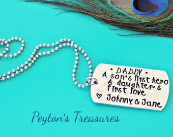 Hand Stamped Jewelry- Hand Stamped Necklace- Daddy A Son's First Hero A Daughter's First Love- Daddy Necklace- Dog Tag Necklace- Dogtag