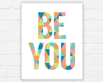 Printable typography - be you motivational quote printable - quote art - inspiring printable art - printable wall decor - DIGITAL DOWNLOAD