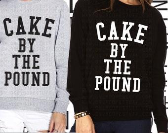 Cake By The Pound Sweatshirt Beyonce