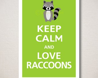 Keep Calm and LOVE RACCOONS Typography Animal Art Print 13x19 (Featured color: Sour Apple--choose your own colors)