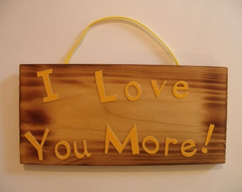 I Love You More Sign
