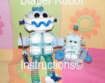 Diaper Robot Instructions. Diaper Cake - How to make - baby shower gift - new baby gift - GR8 for new baby