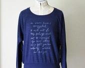 Lightweight Slouchy Sweatshirt- size S, M, L - Jane Austen - Mr. Darcy quote - Original