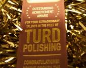 Office Hijinks Award Ribbon: Outstanding Achievement in Turd Polishing