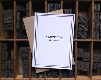 I love you, lets do it: Cards for Dudes