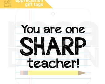 "TEACHER APPRECIATION- ""You are one sharp teacher"" - Gift Tags"