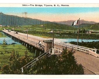 1937 Postcard, The Bridge, Tijuana B.C., Mexico