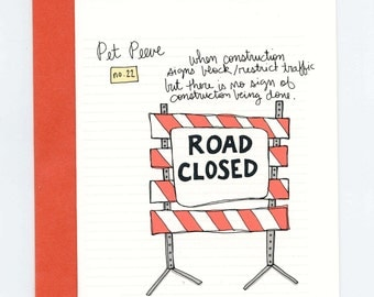 Funny Road Closed Pet Peeve Greeting Card