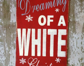 I'm dreaming of a white Christmas VINTAGE wood rustic sign