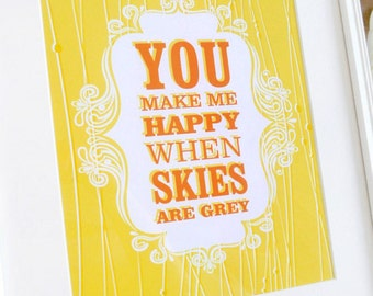 You are My Sunshine You Make Me Happy favorite sayings print poster - ready to ship - 5x7