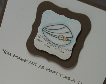 You Make Me Happy as a Clam Handstamped I Love You Card