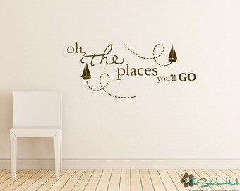 Oh The Places You'll Go with Sailboats - Nursery Wall Decals - Vinyl Wall Art Words Decals Graphics Stickers Decals Vinyl Lettering 1707