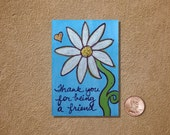 Thank You For Being a Friend quote Silver Flower ACEO Original Watercolor Painting