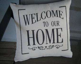Pillow Cover - Welcome to our home, Home,