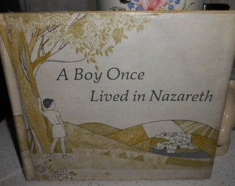 1969 HB Book w/DJ A Boy Once Lived In Nazareth by Florence M Taylor Illustrated by Len Ebert
