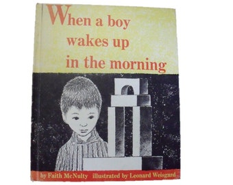 When a Boy Wakes Up in the Morning - Leonard Weisgard illustrations - Faith McNulty - 1962 - Scarce