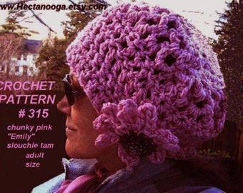 Crochet Pattern, hat, Slouchie Tam num 315. Adult size, womens hat,  Permission to sell your finished hats