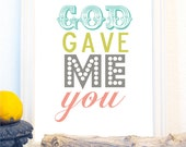 God Gave Me You Print
