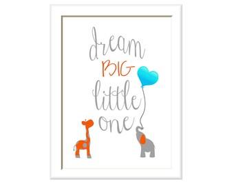 Dream Big Little One, Elephant Giraffe Nursery, Art Print, Turquoise Orange Nursery, Your Color Choice, Boys Girls Nursery Decor