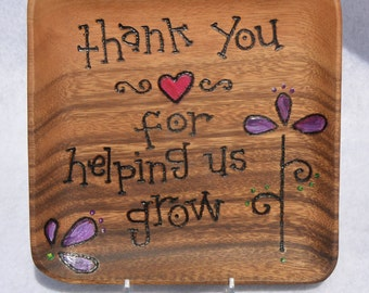 THANK YOU For Helping US Grow Hand Burned and Painted Acacia Wood Plate
