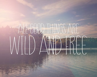 All good things are wild and free, Inspirational Typographic Print, Thoreau Walden Pond, Nature Photography, Purple Pink Sunset Typography