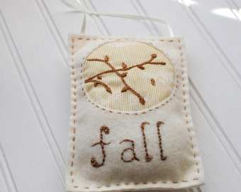 Embroidered Felt Ornament - Inspirational - FALL - Home Decor - Hand Embroider - Holiday Decor - Festive Country