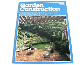 Garden Construction Creative Ideas For Decks, Patios, Storage Sheds And Other Garden Projects