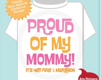 Proud of my Mommy, It's her first 1/2 marathon tee shirt or Onesie for girls. (04182014h)