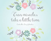 Even Miracles Take A Little Time - Cinderella Quote - Digital Download - 8x10
