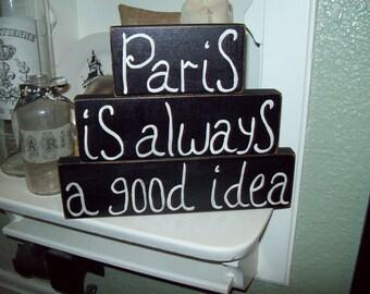 Paris is always a good idea shelf sitter signs Paris decor,French decor,Shabby chic,Paris bedroom decor,French bedroom