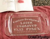 Custom Design 9x13 Engraved Pyrex. Personalized. Whatever  YOU want! + Free Lid