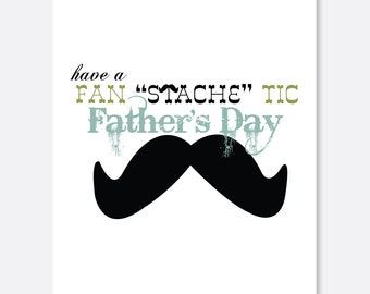 "FATHER'S Day Card:  Fan ""STACHE"" tic Father's Day"