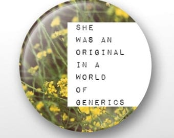 She Was An Original pinback button -Great Holiday Gift