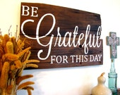 Be Grateful For This Day - Reclaimed Barn Wood Sign- Planked Typography Sign-120 year old Barn Wood Wall Decor