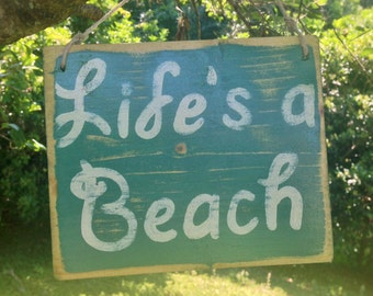 Life's A Beach (Choose Color) Rustic Shabby Chic Sign