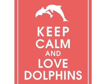 Keep Calm and LOVE DOLPHINS - Art Print (Featured in Fire Coral) Keep Calm Art Prints and Posters