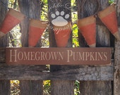 Home Grown Pumpkins, Fall, Autumn, Halloween, Primitve, Folkart, Wall Sign
