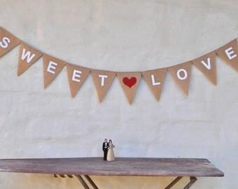 SWEET LOVE medium Valentine Hessian Burlap Wedding Celebration Party Banner Bunting Decoration Birthday decoration engagement baby shower