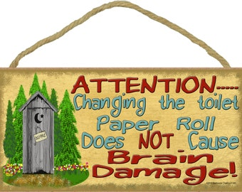 "Attention...Changing the toilet paper roll does NOT cause Brain Damage 5"" x 10"" OUTHOUSE SIGN Plaque Lodge Rustic Redneck Cabin Decor"