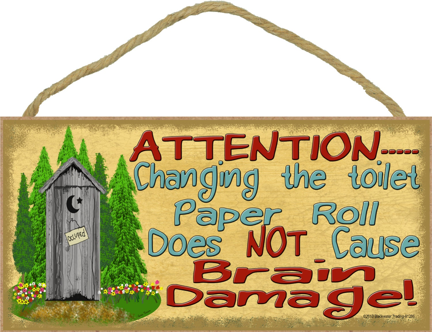 Attention Changing The Toilet Paper Roll Does Not Cause
